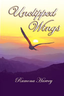 Unclipped Wings, a poetry book by Ramona Harvey